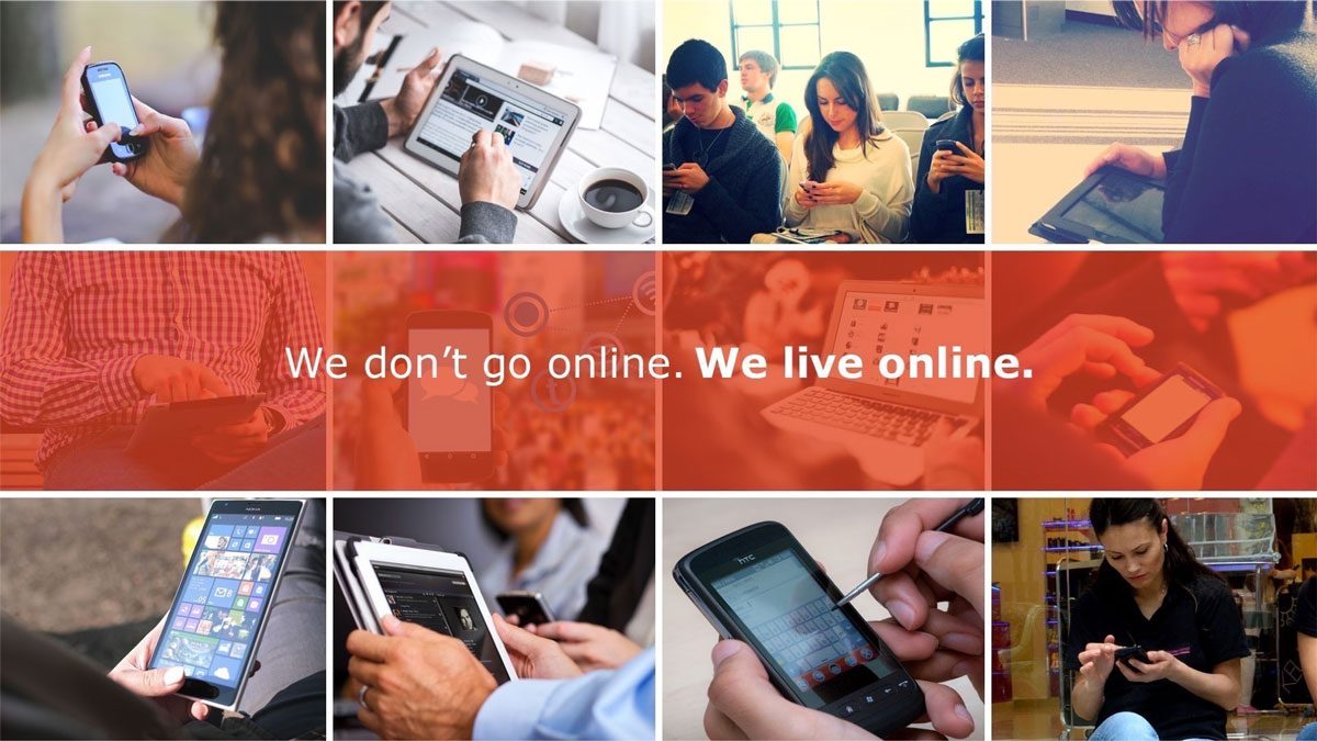 We don't go online, we live online